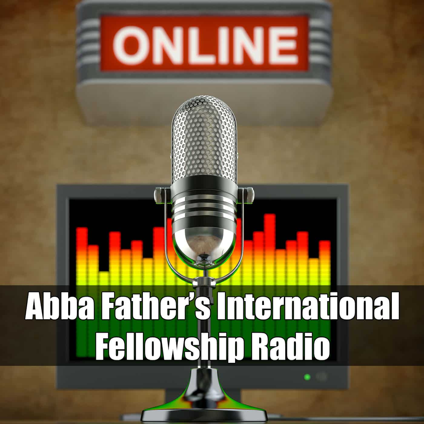 Abba Father's International Fellowship Radio with John McTernan